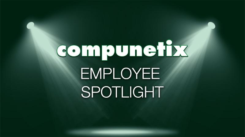 Compunetix Employee Spotlight